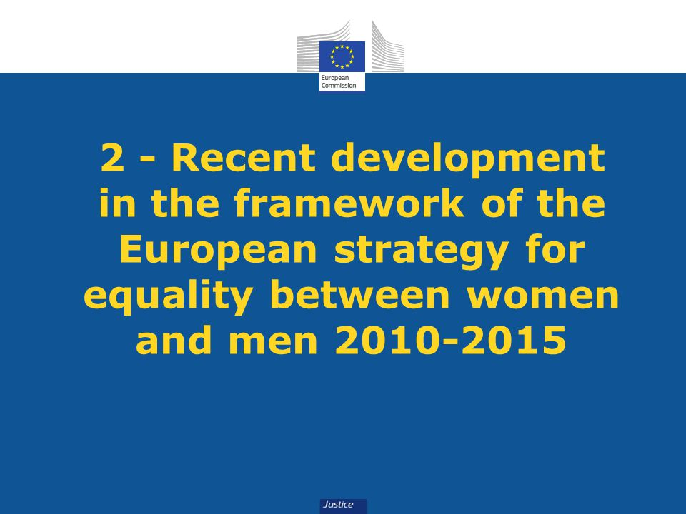 2 - Recent development in the framework of the European strategy for equality between women and men