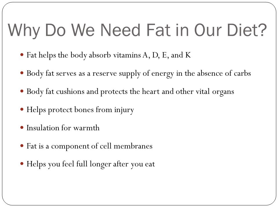 why do we need fat in our diet?