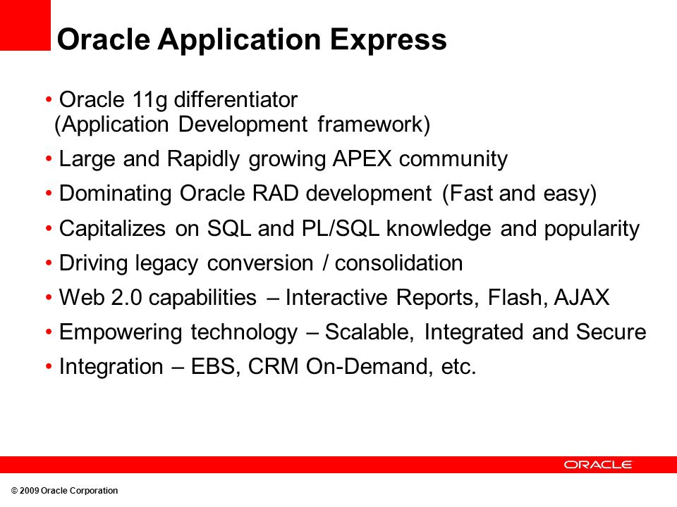 Oracle Application Express Summary  © 2009 Oracle