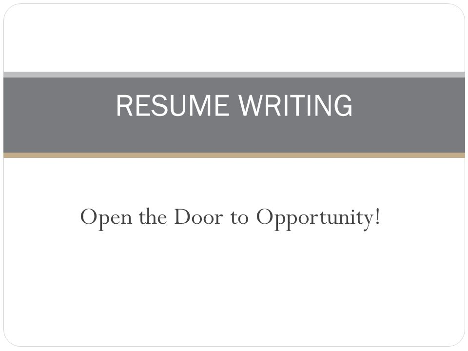 open the door to opportunity resume writing primary purpose a