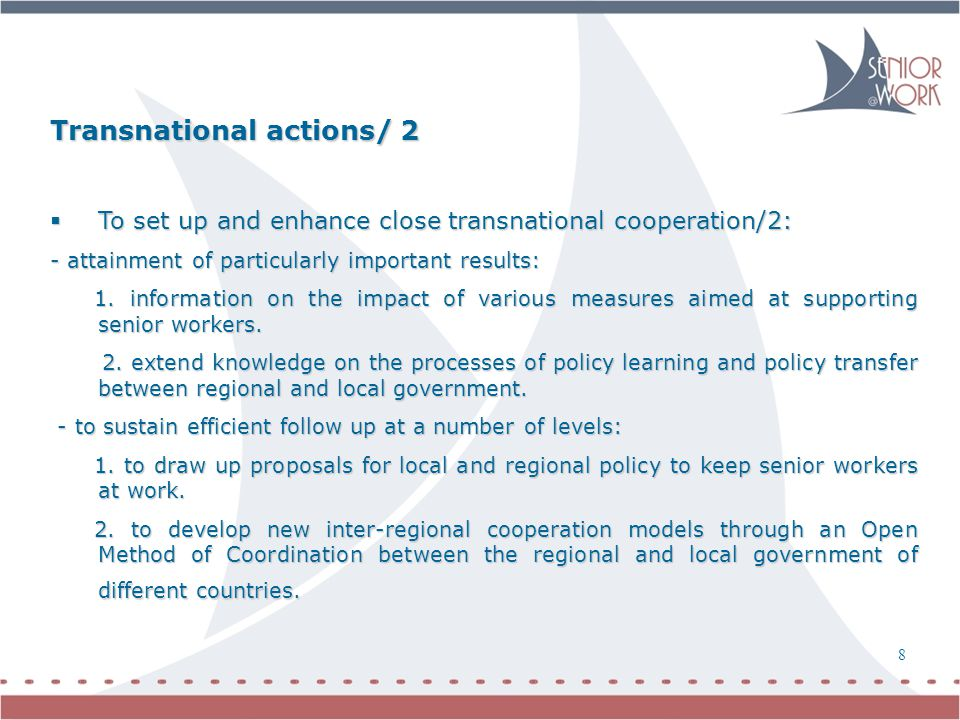 8 Transnational actions/2 Transnational actions/ 2  To set up and enhance close transnational cooperation/2: - attainment of particularly important results: 1.