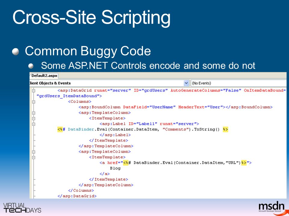 Cross-Site Scripting Common Buggy Code Some ASP.NET Controls encode and some do not