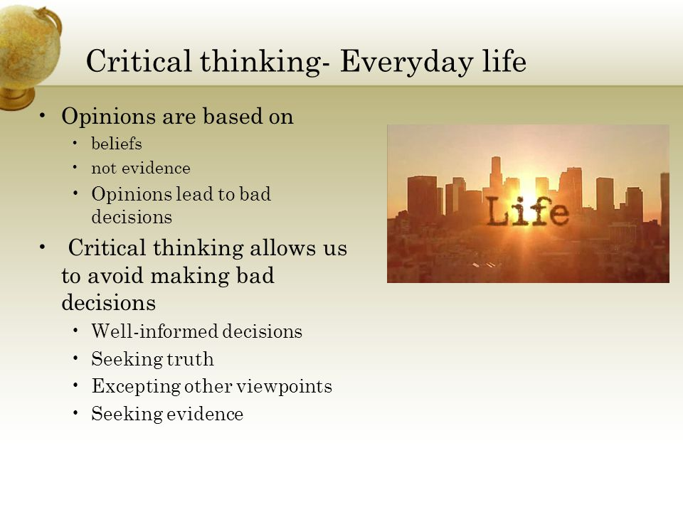 how critical thinking helps in everyday life
