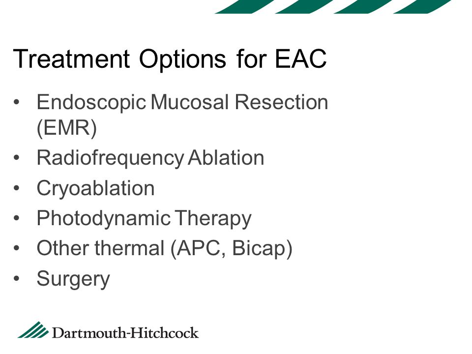 Endoscopic Mucosal Resection (EMR) Radiofrequency Ablation Cryoablation Photodynamic Therapy Other thermal (APC, Bicap) Surgery Treatment Options for EAC