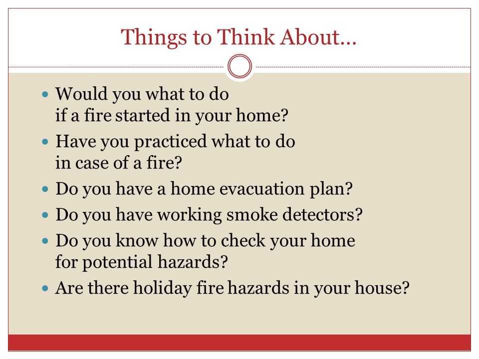 Home & Family Safety. Things to Think About… Would you what to do if ...
