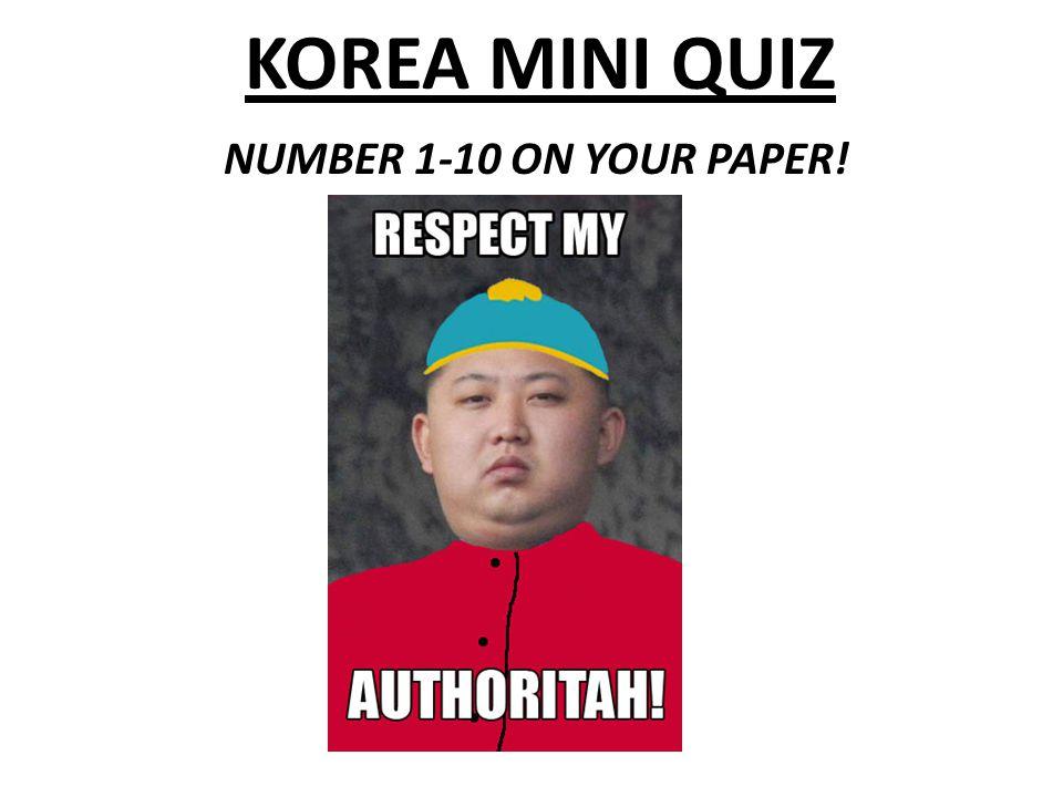 KOREA MINI QUIZ NUMBER 1-10 ON YOUR PAPER!  Korea Mini-Quiz Matching