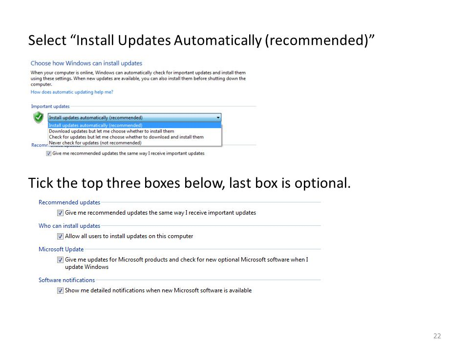 Select Install Updates Automatically (recommended) Tick the top three boxes below, last box is optional.