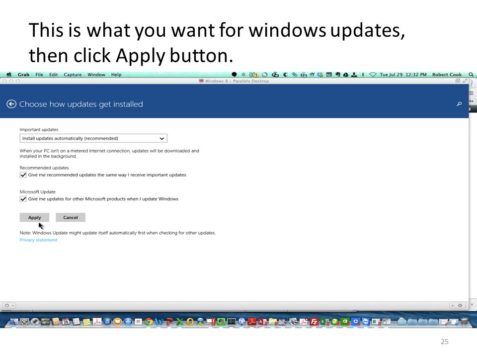 This is what you want for windows updates, then click Apply button. 25