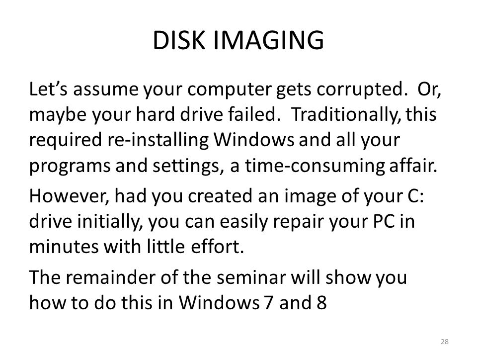 DISK IMAGING Let's assume your computer gets corrupted.