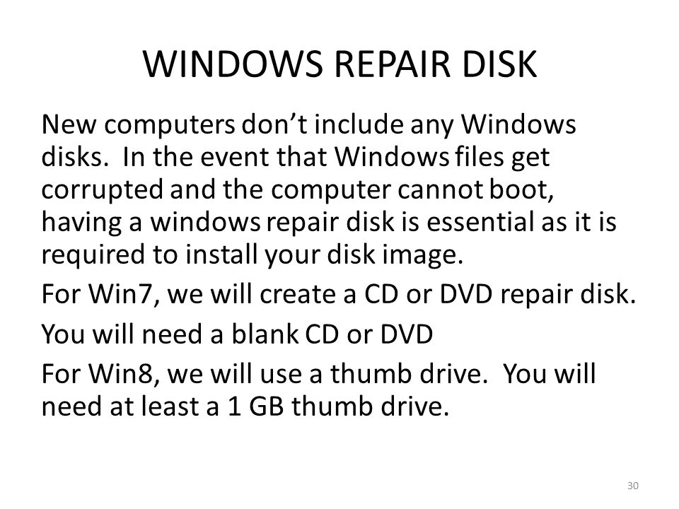 WINDOWS REPAIR DISK New computers don't include any Windows disks.