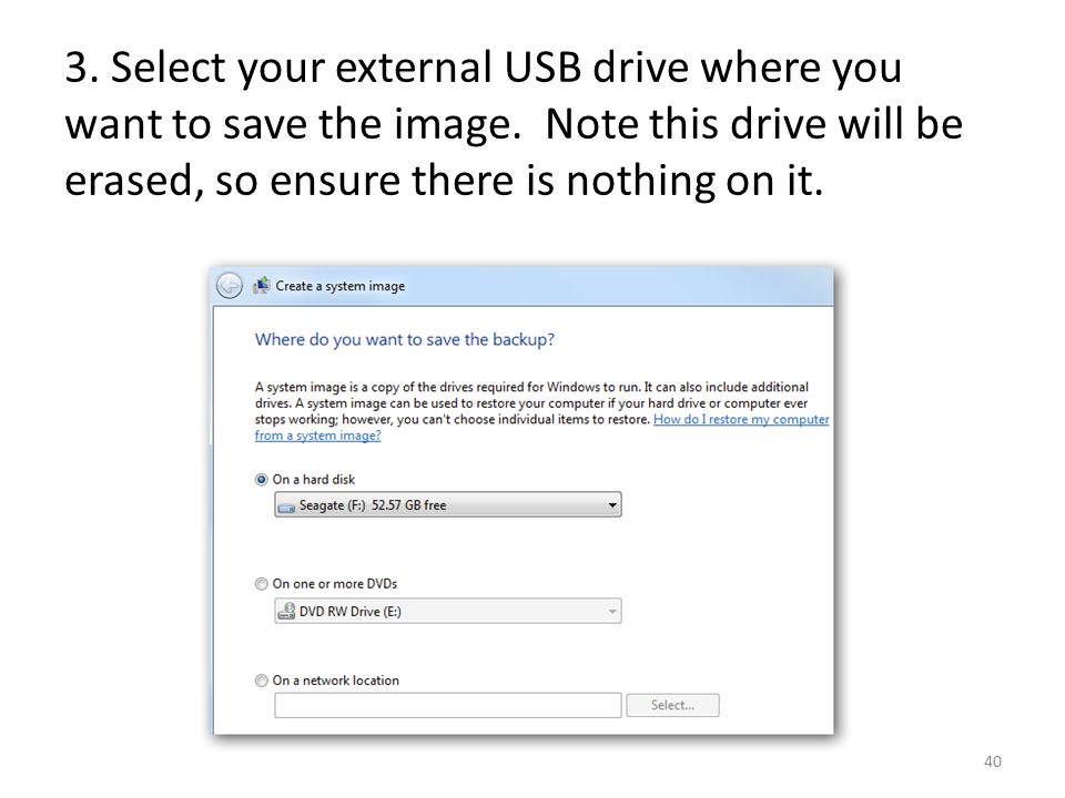 3. Select your external USB drive where you want to save the image.