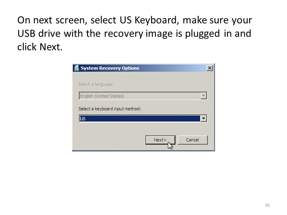 On next screen, select US Keyboard, make sure your USB drive with the recovery image is plugged in and click Next.