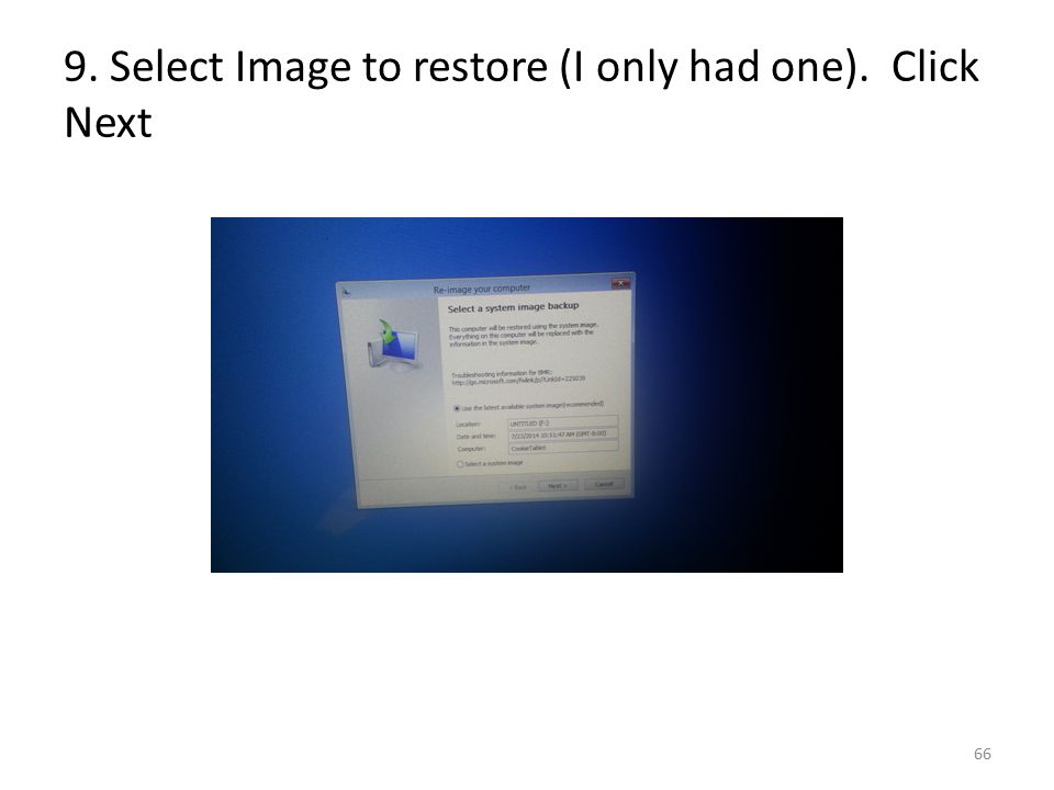 9. Select Image to restore (I only had one). Click Next 66