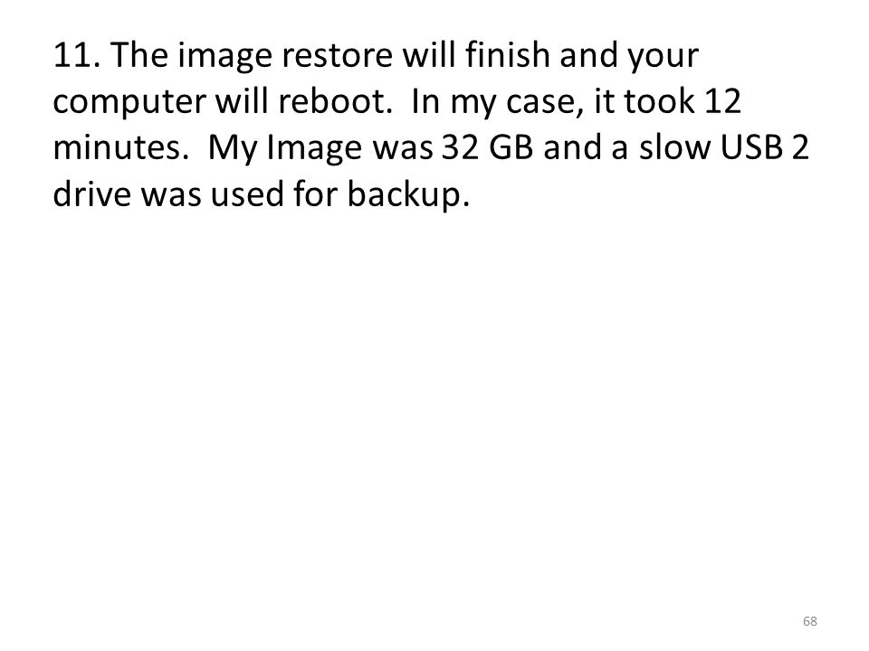 11. The image restore will finish and your computer will reboot.