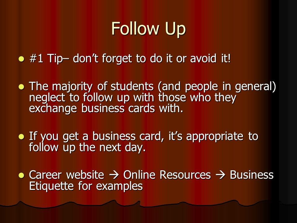 Follow Up #1 Tip– don't forget to do it or avoid it.