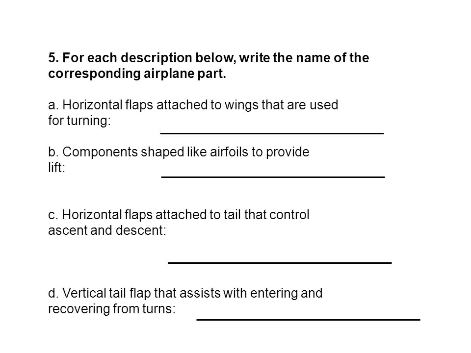 5. For each description below, write the name of the corresponding airplane part.