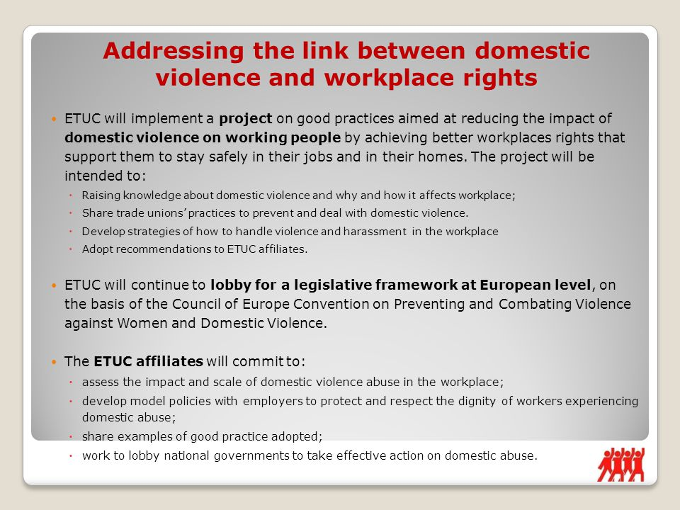 ETUC will implement a project on good practices aimed at reducing the impact of domestic violence on working people by achieving better workplaces rights that support them to stay safely in their jobs and in their homes.