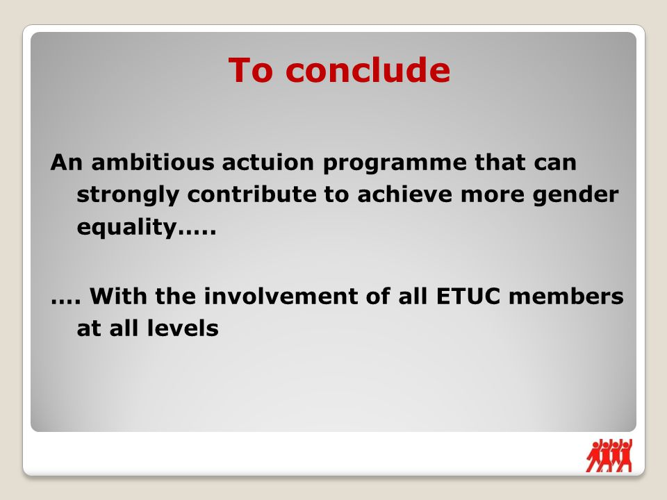 An ambitious actuion programme that can strongly contribute to achieve more gender equality…..