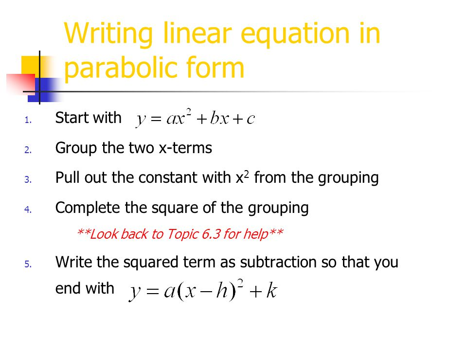 Writing linear equation in parabolic form 1. Start with 2.