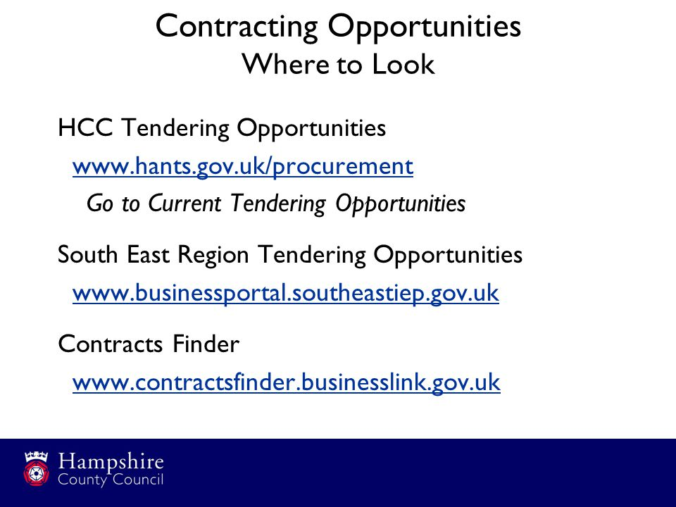 Contracting Opportunities Where to Look HCC Tendering Opportunities   Go to Current Tendering Opportunities South East Region Tendering Opportunities   Contracts Finder