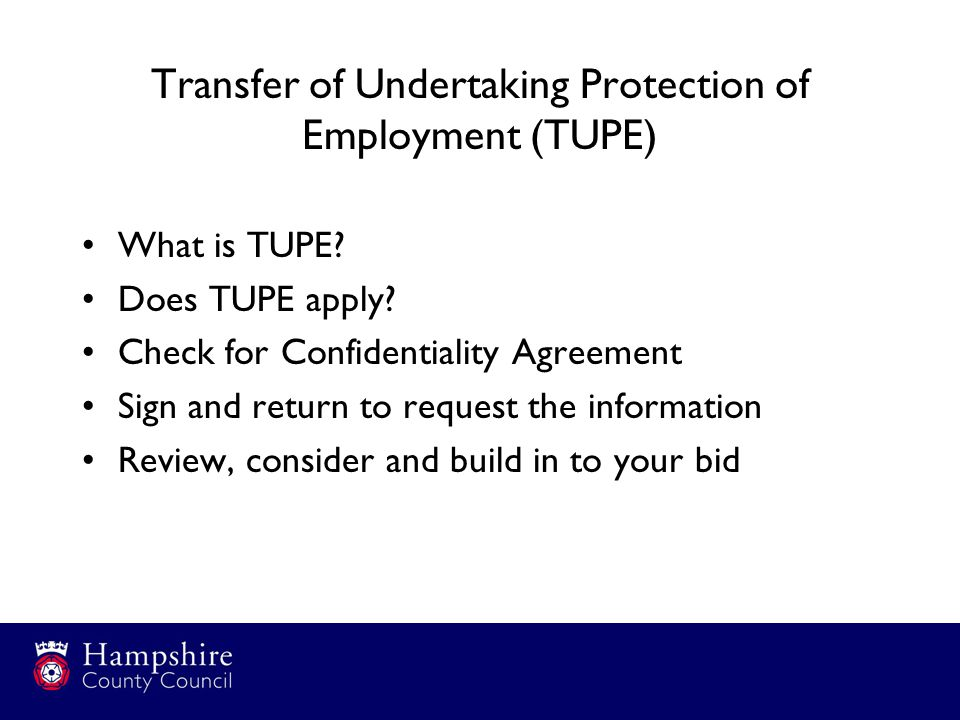 Transfer of Undertaking Protection of Employment (TUPE) What is TUPE.
