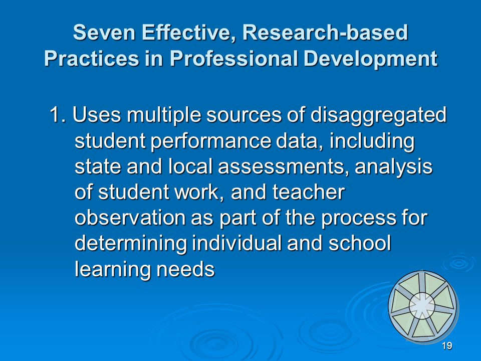 19 Seven Effective, Research-based Practices in Professional Development 1.