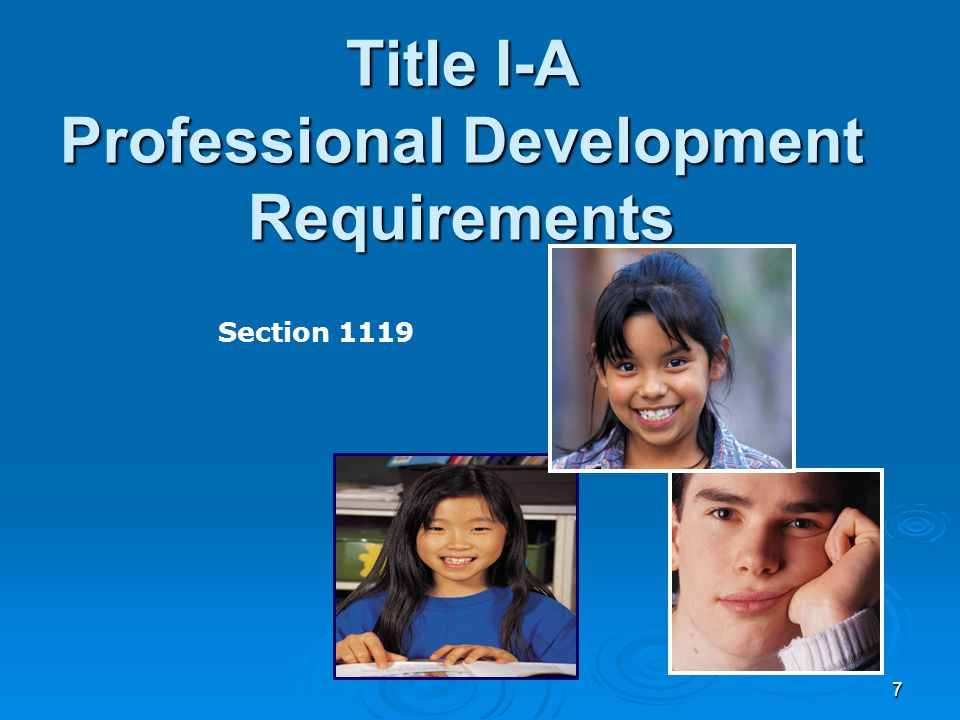 7 Title I-A Professional Development Requirements Section 1119
