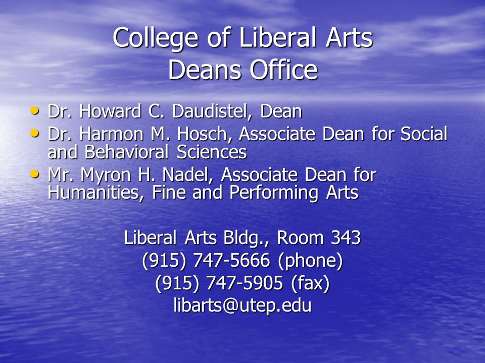 College of Liberal Arts Deans Office Dr. Howard C.