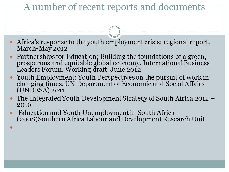 A number of recent reports and documents Africa's response to the youth employment crisis: regional report.