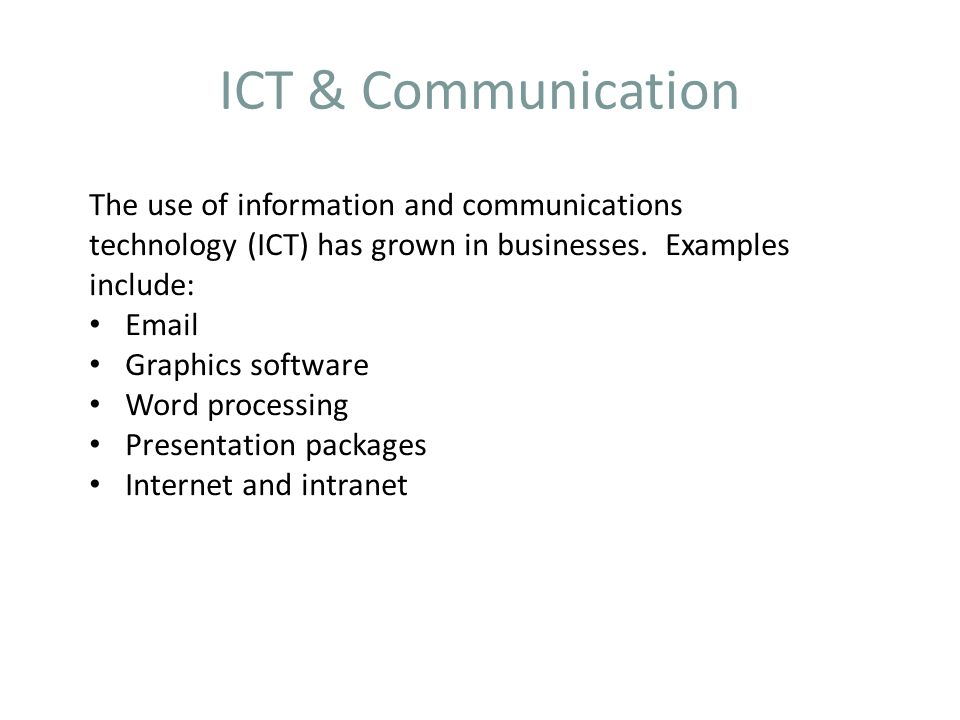 ICT & Communication The use of information and communications technology (ICT) has grown in businesses.