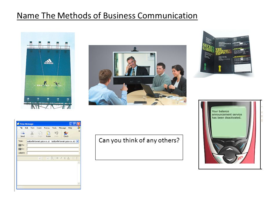 Name The Methods of Business Communication Can you think of any others