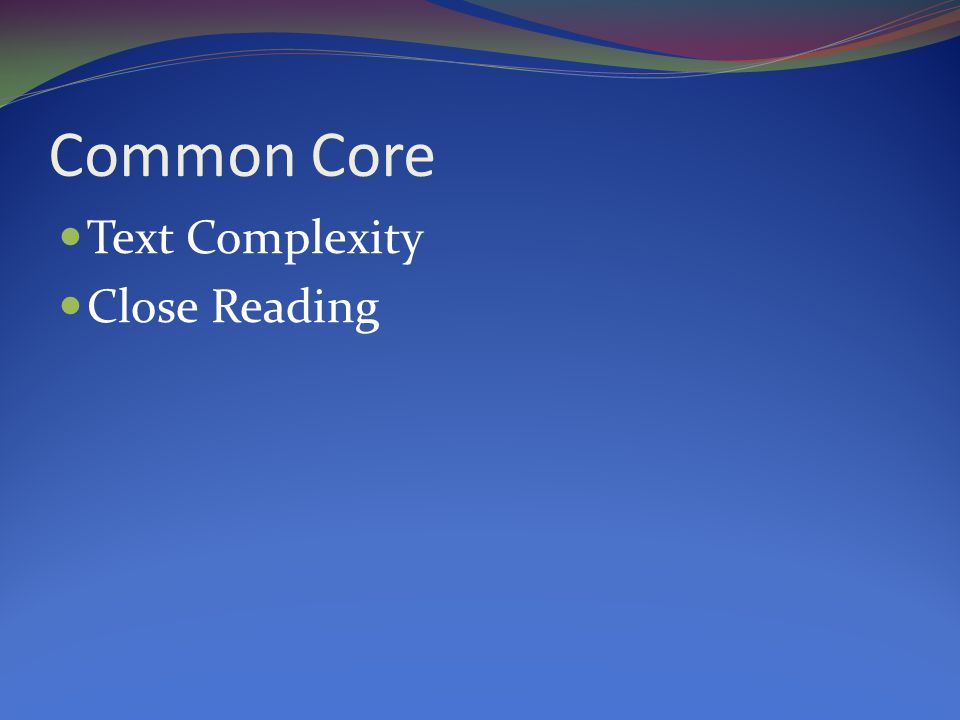 Common Core Text Complexity Close Reading