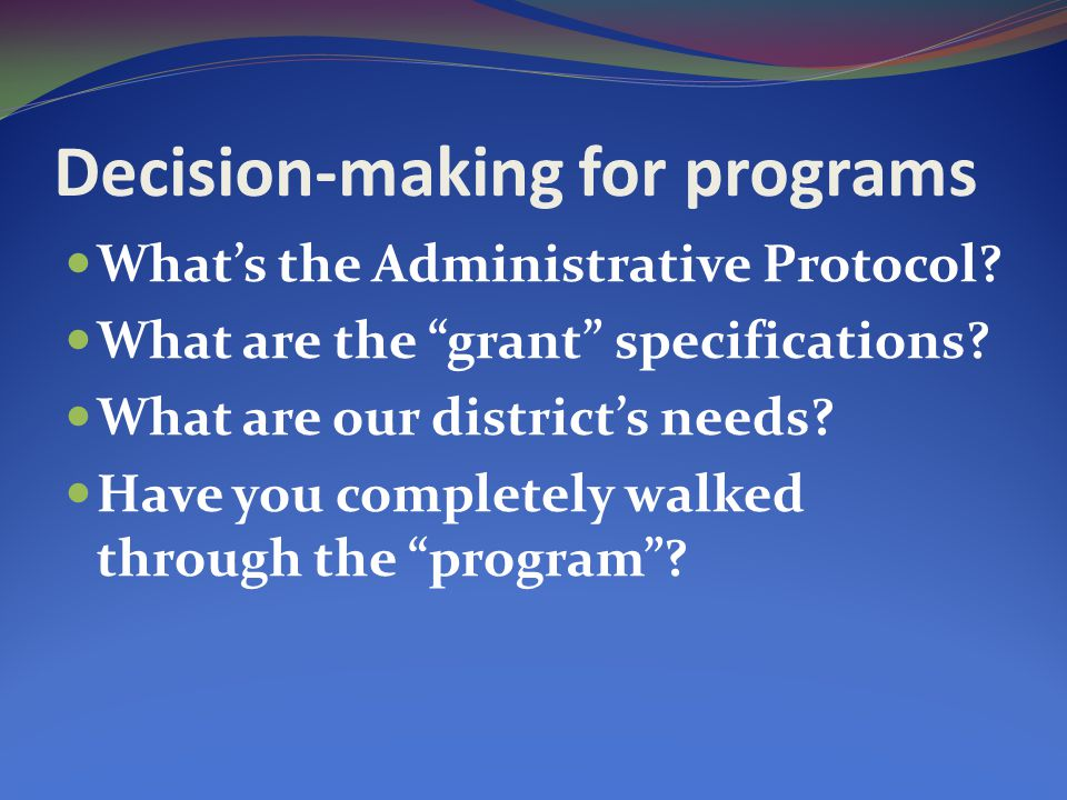Decision-making for programs What's the Administrative Protocol.