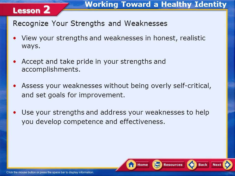 Lesson 2 Working Toward a Healthy Identity You can take active steps to strengthen your developmental assets and build a healthy identity.