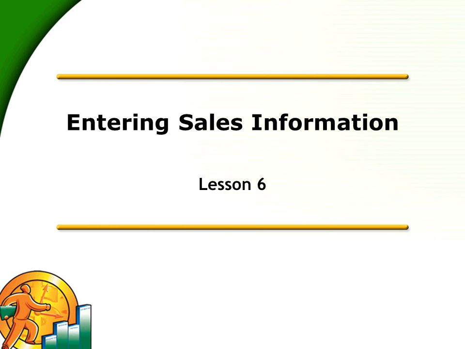 Entering Sales Information Lesson 6