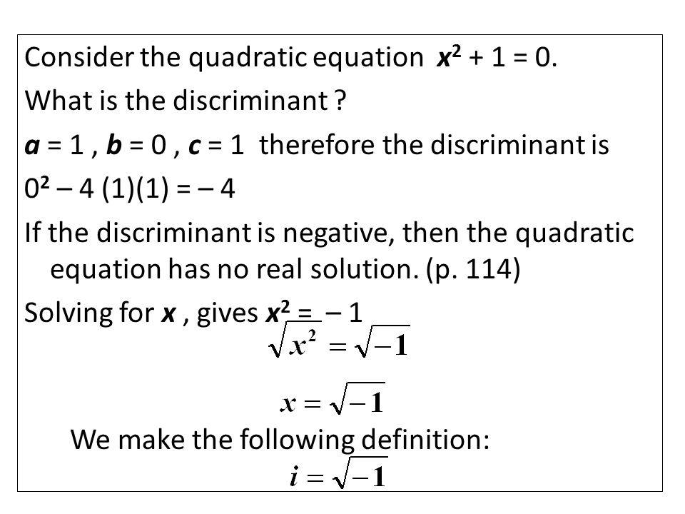 Consider the quadratic equation x = 0. What is the discriminant .