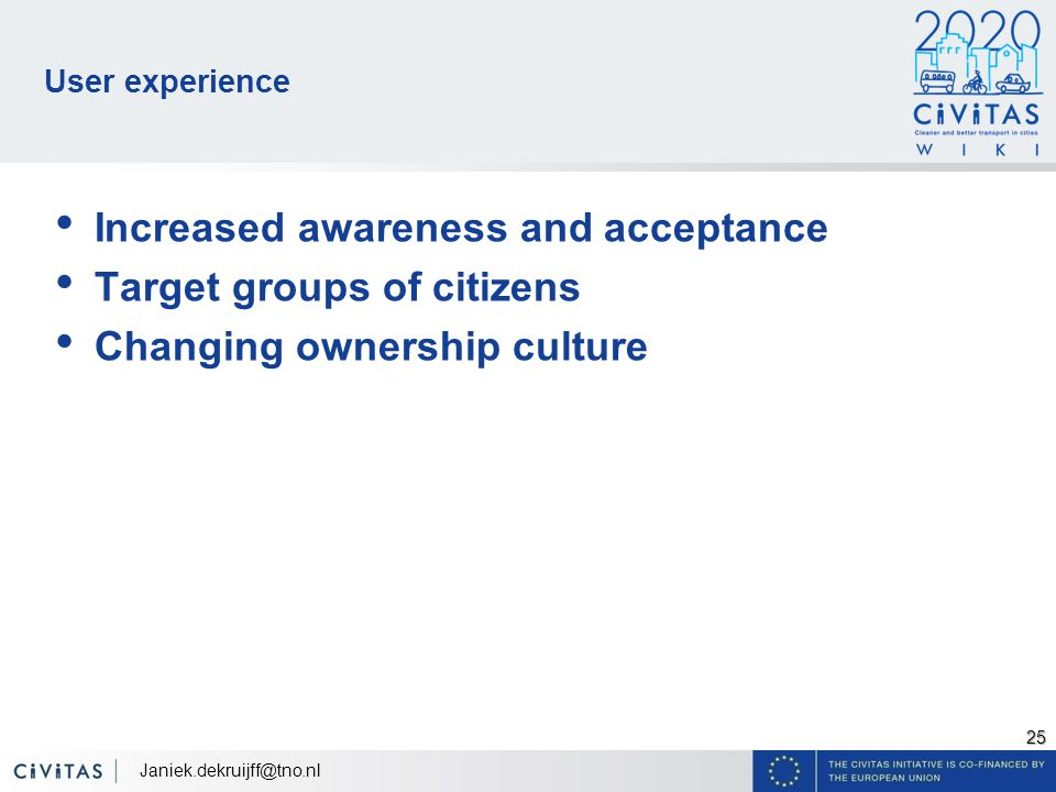 25 User experience Increased awareness and acceptance Target groups of citizens Changing ownership culture