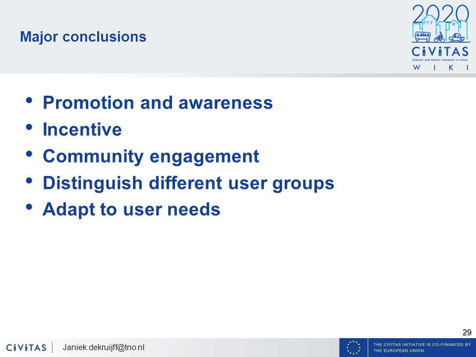 29 Major conclusions Promotion and awareness Incentive Community engagement Distinguish different user groups Adapt to user needs