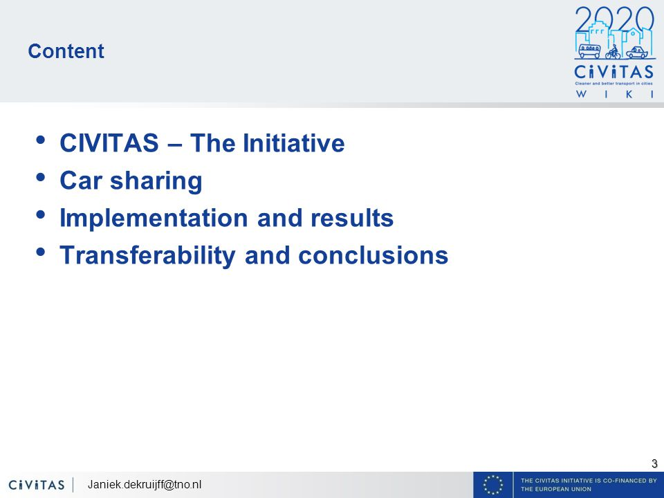 3 Content CIVITAS – The Initiative Car sharing Implementation and results Transferability and conclusions