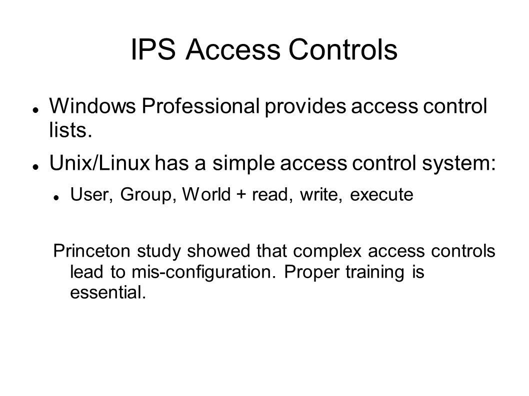 IPS Access Controls Windows Professional provides access control lists.