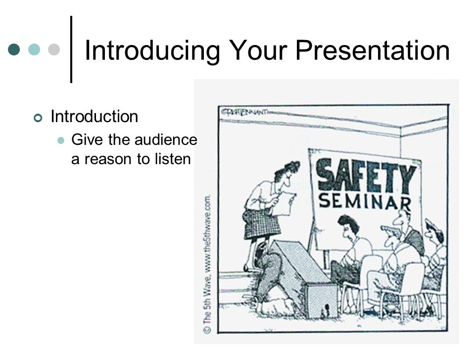 Introducing Your Presentation Introduction Give the audience a reason to listen