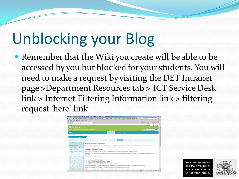Unblocking your Blog Remember that the Wiki you create will be able to be accessed by you but blocked for your students.
