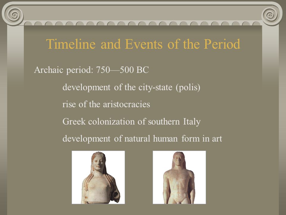 Ancient Greece 750 BC – 146 BC Archaic Period – Hellenistic