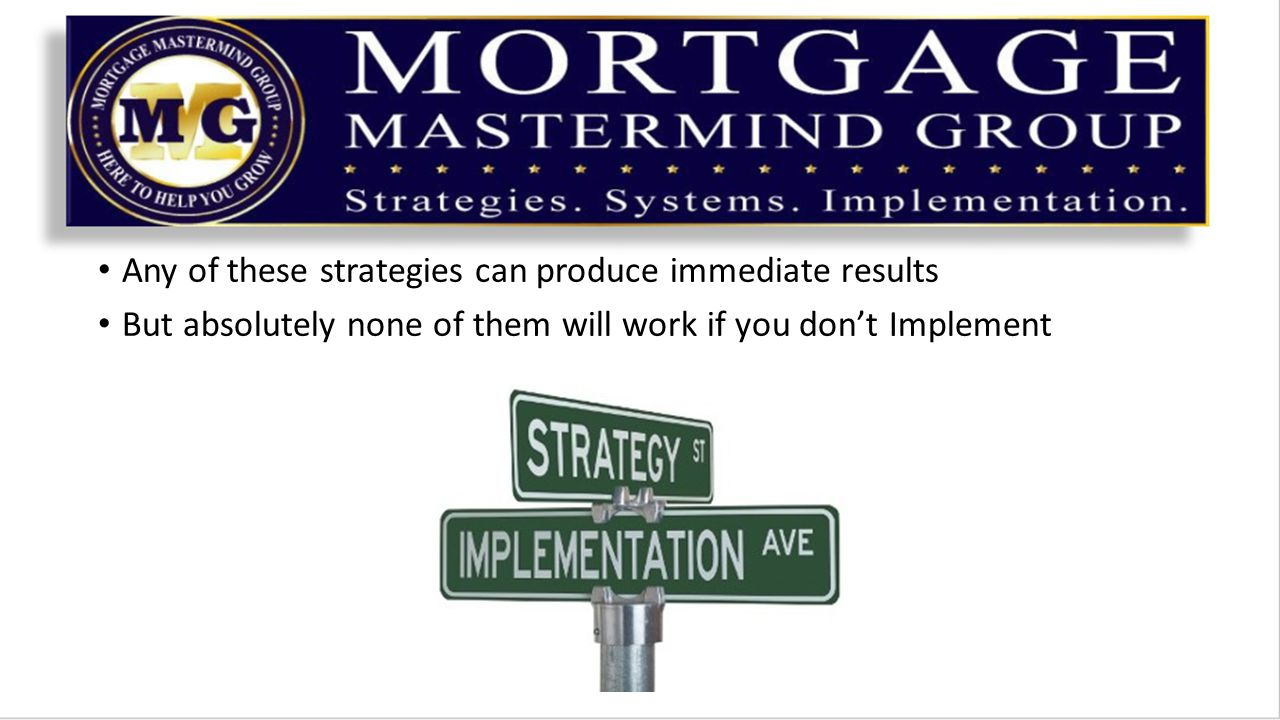 Any of these strategies can produce immediate results But absolutely none of them will work if you don't Implement