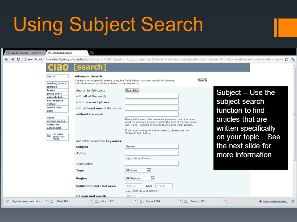 Using Subject Search Subject – Use the subject search function to find articles that are written specifically on your topic.