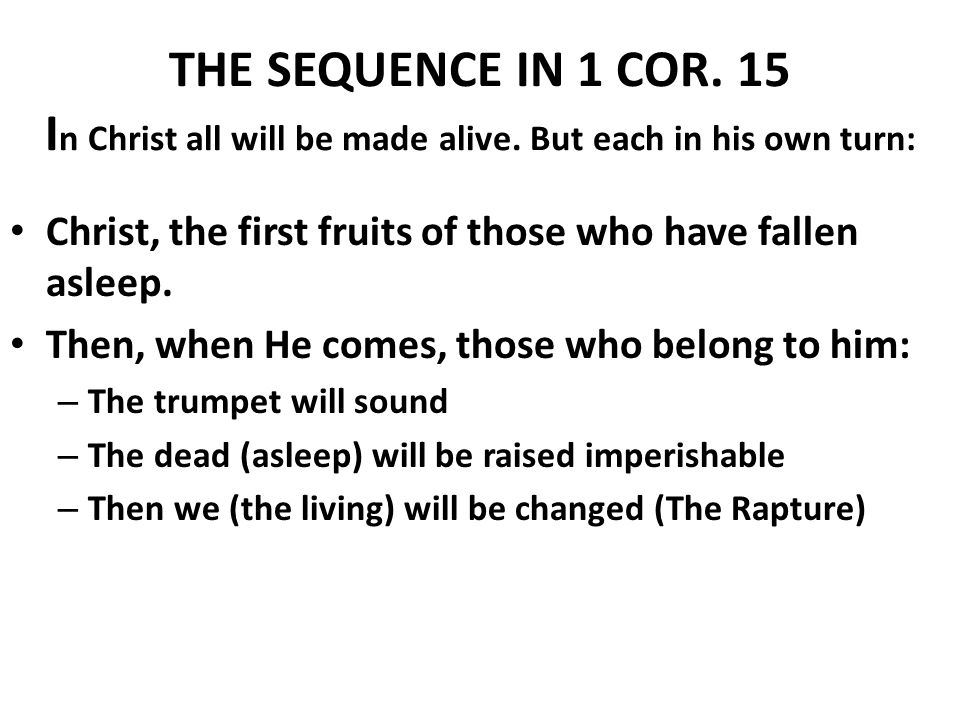 THE SEQUENCE IN 1 COR. 15 I THE SEQUENCE IN 1 COR.