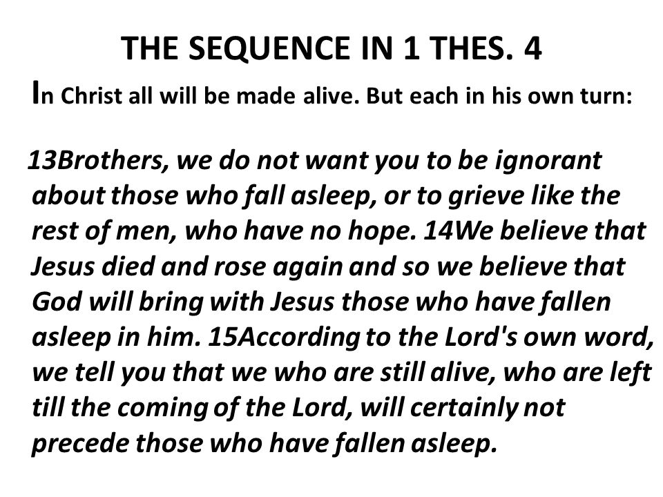 THE SEQUENCE IN 1 THES. 4 I THE SEQUENCE IN 1 THES.