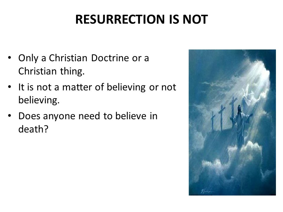RESURRECTION IS NOT Only a Christian Doctrine or a Christian thing.