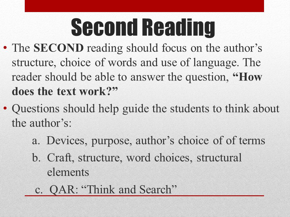 Second Reading The SECOND reading should focus on the author's structure, choice of words and use of language.