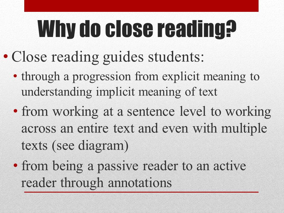 Why do close reading.